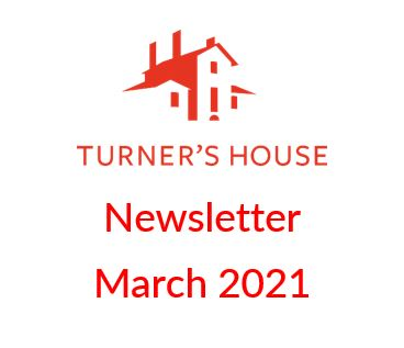 News from Turner's House Trust – March 2021